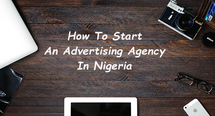 How To Start An Advertising Agency In Nigeria