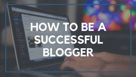 how to become a succesful blogger in Nigeria